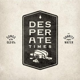 Desperate Times: Songs of the Old 97's
